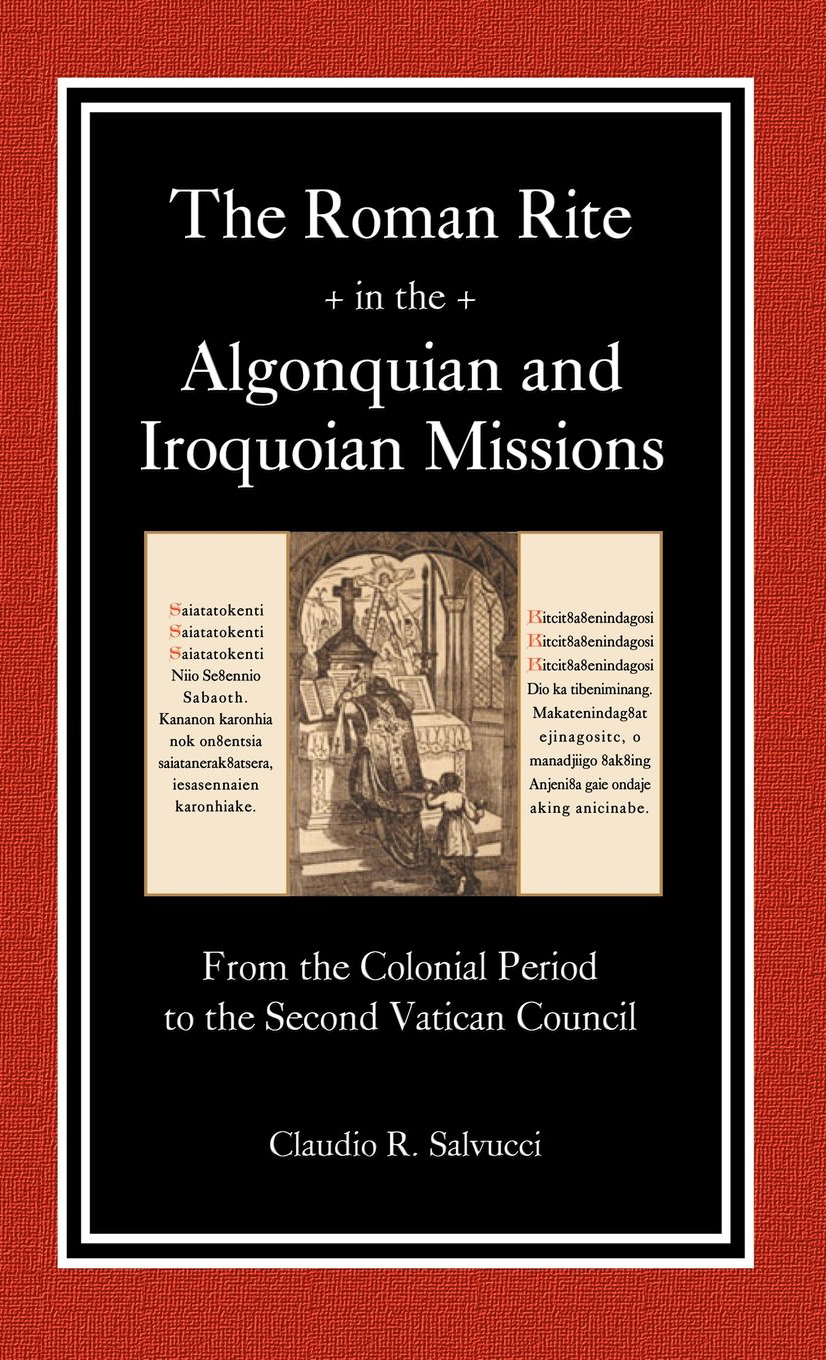 The Roman Rite in the Algonquian and Iroquoian Missions